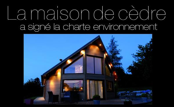 Une charte engagée pour l'environnement chez maison de cèdre