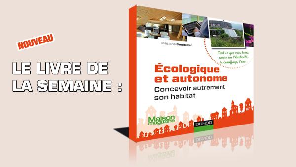 Un livre pour découvrir les soliutions de logement écologique et autonome