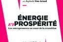 ÉNERGIE ET PROSPÉRITÉ : LES ENTREPRENEURS AU COEUR DE LA TRANSITION par Pauline Mispoulet, Raphaële Yon-Araud, Préface de Gaël Giraud