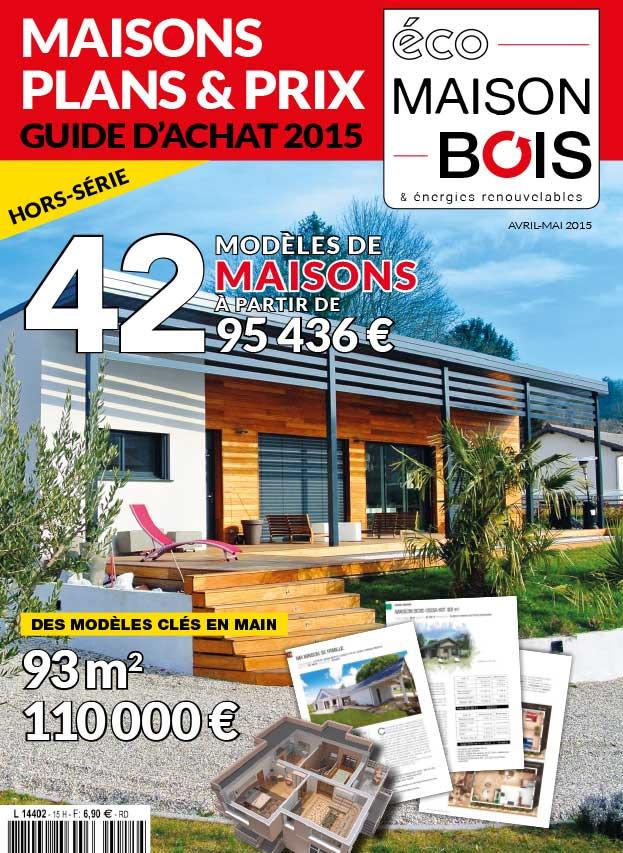 Eco maison bois hors s rie n 15 eco maison bois - Maison bois eco ...